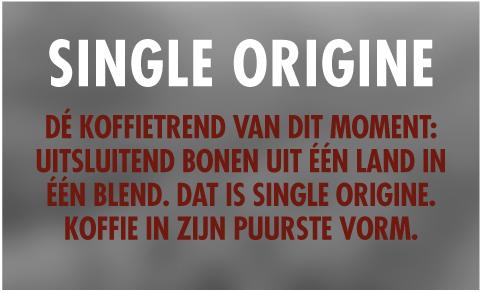 Single Origine | De koffietrend van dit moment: Uitsluitend bonen uit een land in een blend. Dat is Single Origine. Koffie in zijn puurste vorm.